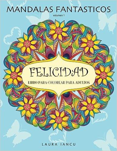 Amazoncom Mandalas Fantasticos Libro Para Colorear Para Adultos