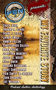 My Favorite Story Podcast Author Anthology by [Rosamilia, Armand, Golden, Christopher, Keene, Brian, Moore, James A., Owen, Kelli, Buda, Chuck, Wilburn, Jay, SanGiovanni, Mary, Maberry, Jonathan, Urbancik, John]