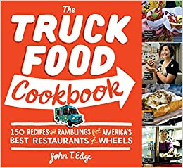 The truck food cookbook 150 recipes and ramblings from americas flip to back flip to front forumfinder Images