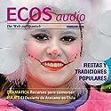 ECOS audio - Fiestas y tradiciones populares. 2/2016: Spanisch lernen Audio - Volksfeste und Traditionen Hörbuch von  div. Gesprochen von:  div.