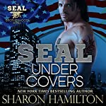 SEAL Under Covers: Seal Brotherhood, Book 3 | Sharon Hamilton