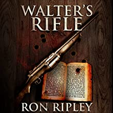 Walter's Rifle: Haunted Collection Series, Book 2 Audiobook by Ron Ripley Narrated by Thom Bowers