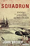 Image of Squadron: Ending the African Slave Trade