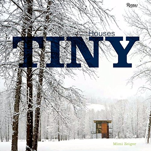 Tiny Houses by Rizzoli International Publications