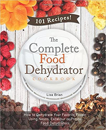 Dehydrators pdf download books free amazon free e books the complete food dehydrator cookbook how to dehydrate your favorite foods using nesco excalibur or presto food dehydrators forumfinder Gallery