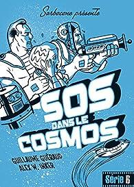 SOS dans le cosmos par Guillaume Guéraud