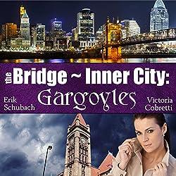 The Bridge ~ Inner City: Gargoyles