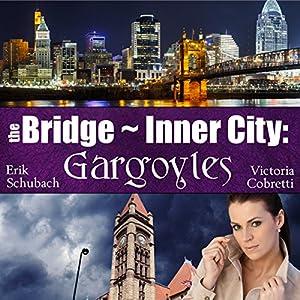 The Bridge ~ Inner City: Gargoyles Hörbuch