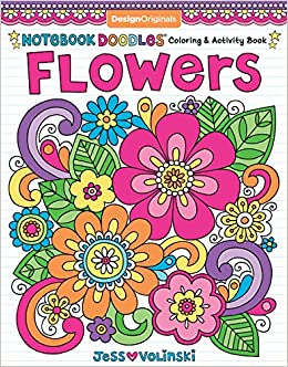 Notebook Doodles Flowers Coloring Activity Book Design Originals Jess Volinski 9781497200142 Amazon Books