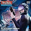 Der letzte Galakt-Transferer (Perry Rhodan 2912) Hörbuch von Robert Corvus Gesprochen von: Renier Baaken