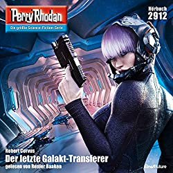 Der letzte Galakt-Transferer (Perry Rhodan 2912)