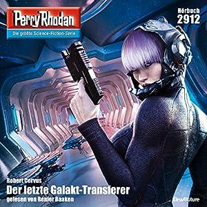 Der letzte Galakt-Transferer (Perry Rhodan 2912) Hörbuch