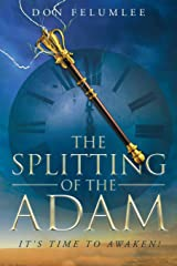 The Splitting of the Adam: It's Time to Awaken! Paperback