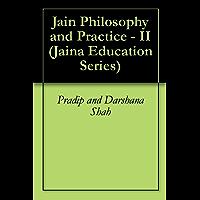 Jain Philosophy and Practice - II (Jaina Education Series Book 401) (English Edition)