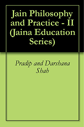 Jain Philosophy and Practice - II (Jaina Education Series Book 401)