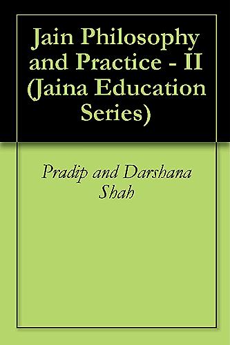 Jain Philosophy and Practice - II (Jaina Education Series Book 401)