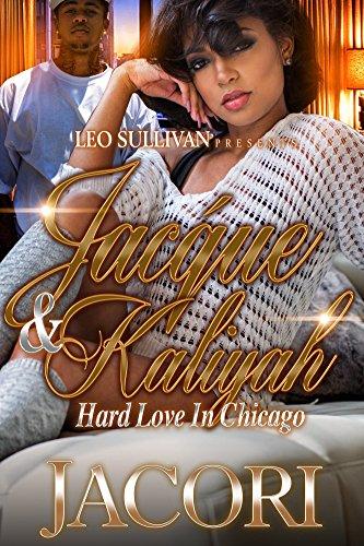 Jacque & Kaliyah: Hard Love in Chicago (Jacque and KAliyah)
