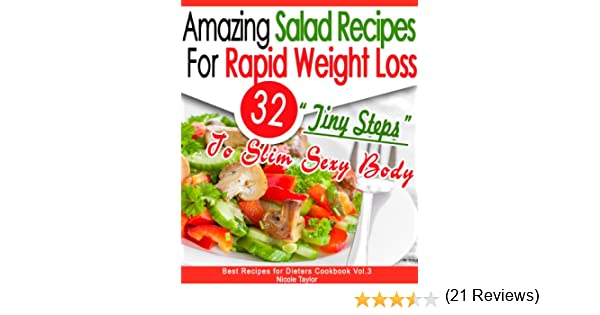 32 Amazing Salad Recipes For Rapid Weight Loss 32 Tiny Steps To Slim Sexy Body Best Recipes For Dieters Cookbook Kindle Edition By Nicole Taylor