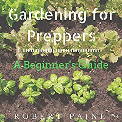 Gardening for Preppers