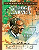 Heroes of History for Young Readers - George Washington Carver, Renee Taft Meloche, 1932096175
