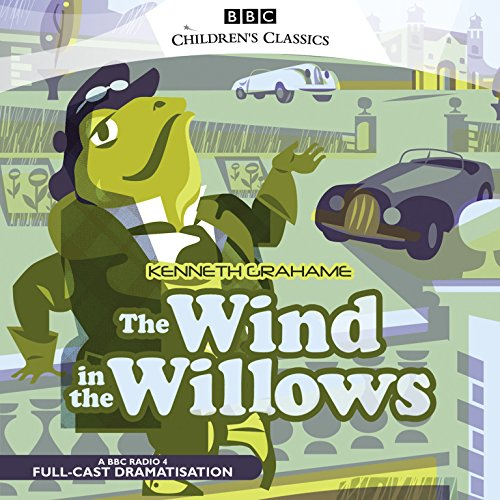 The Wind in the Willows  (Audio Theater Dramatization) (BBC Children S Classics)