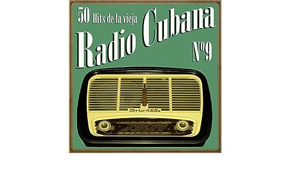 50 Hits de la Vieja Radio Cubana Vol. 9 by Various artists on Amazon Music - Amazon.com