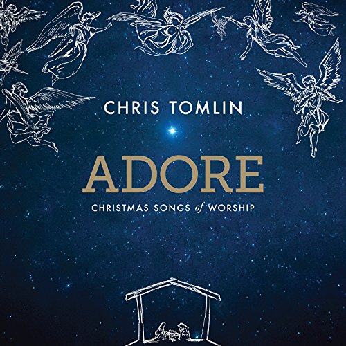 Chris Tomlin - Adore: Christmas Songs Of Worship (Deluxe Edition/Live) 2017