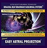Easy Astral Projection: Combination of Subliminal & Learning While Sleeping Program (Positive Affirmations, Isochronic Tones & Binaural Beats)