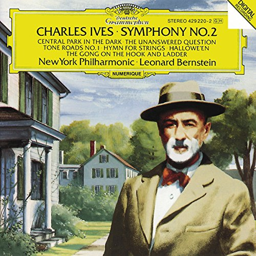 Ives: Symphony No. 2 / The Gong on the Hook & Ladder, or Firemen's Parade on Main Street / Tone Roads No. 1 / Hymn: Largo Cantabile, for String Orchestra / Hallowe'en / Central Park in the Dark / The Unanswered Question -