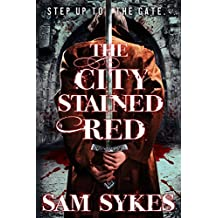 The City Stained Red (Bring Down Heaven series)