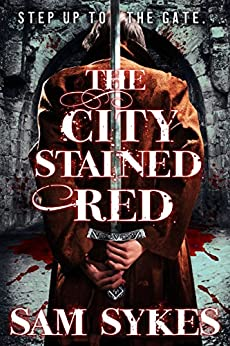The City Stained Red (Bring Down Heaven series Book 1) by [Sykes, Sam]