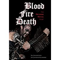 Blood, fire, death: The Swedish Metal Story (Extreme