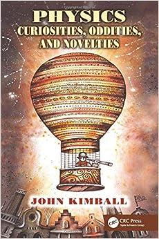 Book Physics Curiosities, Oddities, and Novelties