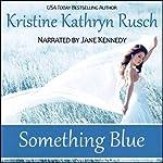 Something Blue | Kristine Kathryn Rusch