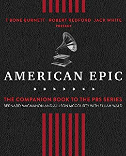 American Epic: The First Time America Heard Itself by [MacMahon, Bernard, McGourty, Allison]
