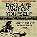 Declare War on Yourself: How to Get Your Act and Life Together to Become a Better Version of Yourself Audiobook by Marc Summers Narrated by Marc Summers