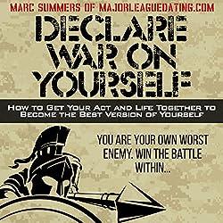 Declare War on Yourself