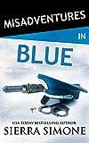 Misadventures in Blue