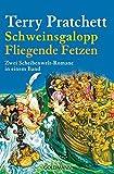 Schweinsgalopp/Fliegende Fetzen: Zwei Scheibenwelt-Romane in einem Band