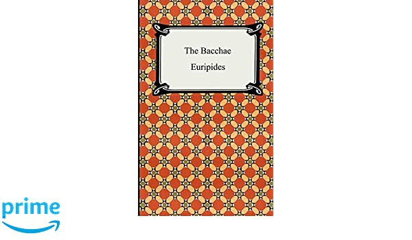 The Bacchae Paperback – January 1, 2005