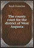 The County Court for the District of West Augusta, Boyd Crumrine, 5518793316