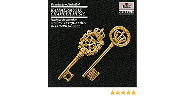Buxtehude & Pachelbel Chamber Music by Musica Antiqua Köln and Reinhard Goebel on Amazon Music - Amazon.com