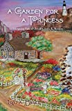 img - for A Garden for a Princess: An Intriguing Tale of Chivalry, Love and Mystery book / textbook / text book