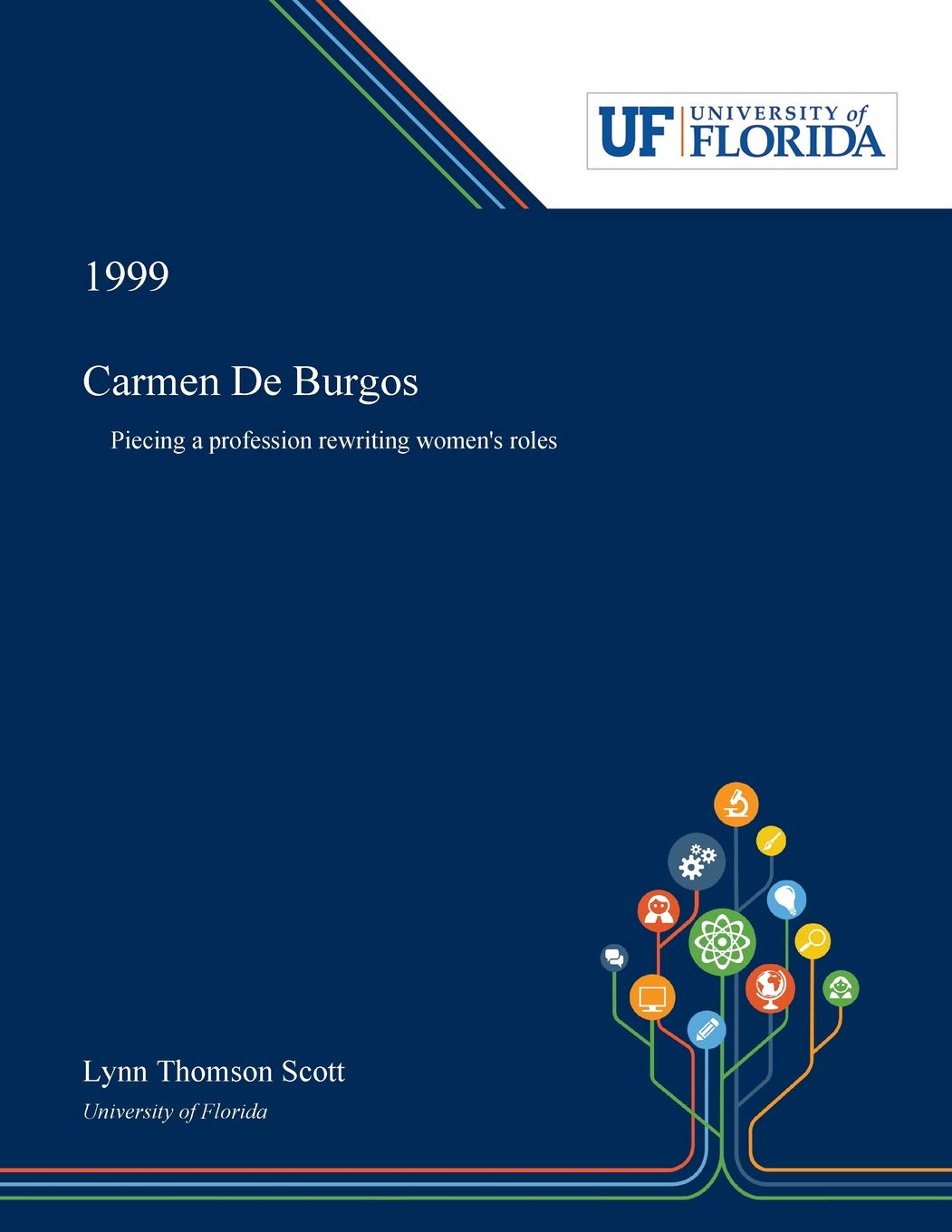 Carmen De Burgos: Piecing a Profession Rewriting Women's Roles by Dissertation Discovery Company