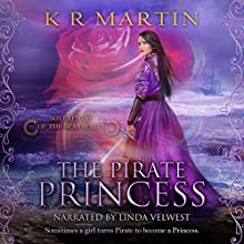 The Pirate Princess: Sovereigns of the Seas, Book 1 Audiobook by KR Martin Narrated by Linda Velwest