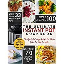 Instant Pot Cookbook: The Quick and Easy Instant Pot Recipe Guide For Smart People – Delicious Recipes For Your Whole Family (Instant Pot Recipes)