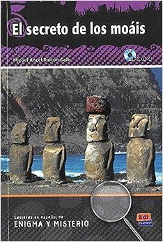 El secreto de los moáis Book + CD (Lecturas En Espanol De Enigma Y Misterio / Mystery Readings in Spanish)