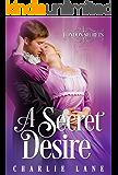 A Secret Desire: A Steamy Regency Romance (London Secrets Book 1)