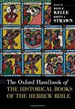 The Oxford Handbook of the Historical Books of the