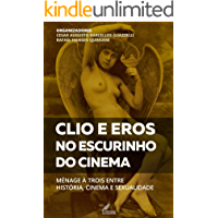 Clio e Eros no escurinho do cinema: Ménage à trois entre história, cinema e sexualidade